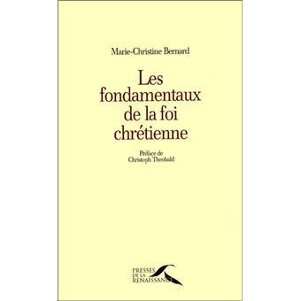 Les Fondamentaux De La Foi Chretienne (marie Christine Bernard Theologienne)